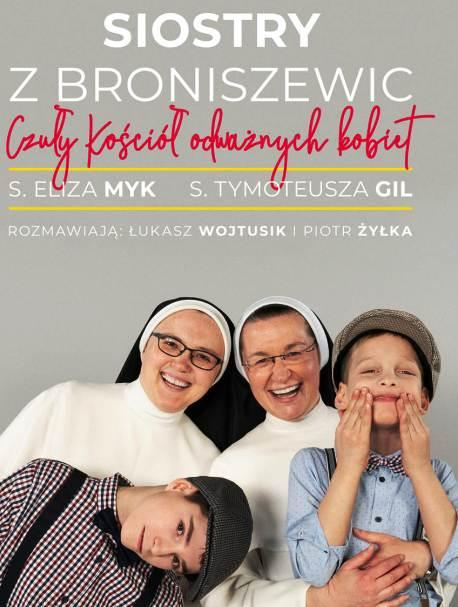 Czuły Kościół odważnych kobiet – siostry z Broniszewic